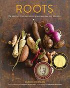 Roots : the definitive compendium with more than 225 recipes