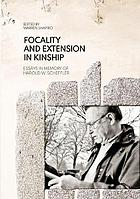 Focality and extension in kinship : essays in memory of Harold W. Scheffler