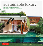 Sustainable luxury : the new Singapore House, solutions for a livable future