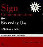 Sign communication for everyday use : a multimedia guide