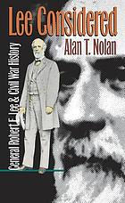 Lee considered : General Robert E. Lee and Civil War history