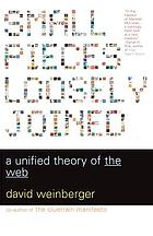 Small pieces loosely joined : a unified theory of the Web
