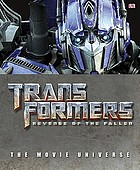 Transformers, revenge of the Fallen : the movie universe