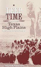 Deep time and the Texas high plains : history and geology