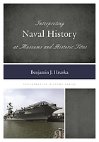 Interpreting naval history at museums and historic sites