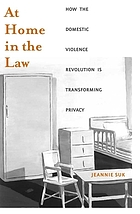 At Home in the Law: How the Domestic Violence Revolution is Transforming Privacy cover image