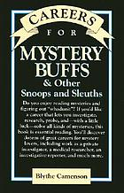Careers for mystery buffs & other snoops and sleuths