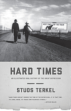 Hard times : an illustrated oral history of the Great Depression