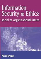 Information security and ethics : social and organizational issues