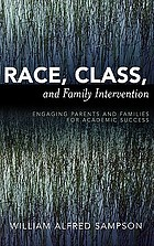 Race, class, and family intervention : engaging parents and families for academic success