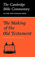 The Cambridge Bible commentary: New English Bible. The making of the Old Testament ; edited by Enid B. Mellor.