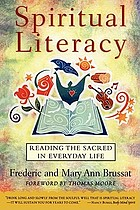 Spiritual Literacy : Reading the Sacred in Everyday Life