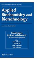 Biotechnology for fuels and chemicals : proceedings of the Twenty-Fourth Symposium on Biotechnology for Fuels and Chemicals, held April 28-May 1, 2002, in Gatlinburg, TN