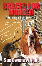Braced for murder : a Beanie and Cruiser mystery, introducing Calamity, Cruiser's canine partner in crime