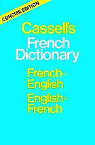 Cassell's concise French-English, English-French dictionary