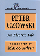 Peter Gzowski : an electric life