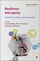 Resilience and ageing : creativity, culture and community
