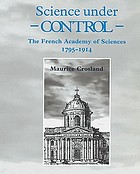 Science under control : the French Academy of Sciences, 1795-1914