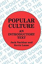 Popular culture : an introductory text