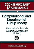 Computational and experimental group theory : AMS-ASL joint special session, interactions between logic, group theory, and computer science, January 15-16, 2003, Baltimore, Maryland