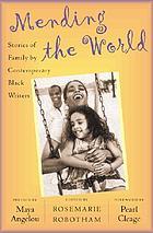 Mending the world : stories of family by contemporary Black writers
