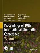 Proceedings of 10th International Kimberlite Conference. Volume 1