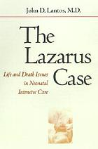 The Lazarus case : life-and-death issues in neonatal intensive care