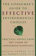 The consumer's guide to effective environmental choices : practical advice from the Union of Concerned Scientists