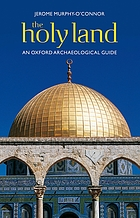 The Holy Land : an Oxford archaeological guide from earliest times to 1700