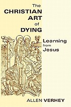The Christian art of dying : learning from Jesus