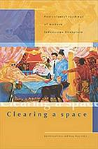 Clearing a space : postcolonial readings of modern Indonesian literature