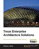 Troux enterprise architecture solutions : driving business value through strategic IT alignment