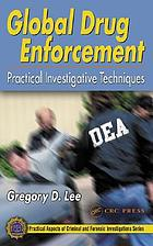 Global drug enforcement : practical investigative techniques