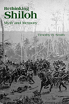 Rethinking Shiloh : myth and memory