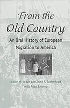 From the old country : an oral history of European migration to America