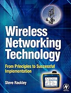 Wireless networking technology : from principles to successful implementation