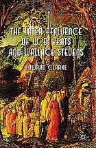 The later affluence of W.B. Yeats and Wallace Stevens