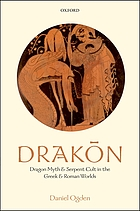 Drakōn : dragon myth and serpent cult in the Greek and Roman worlds
