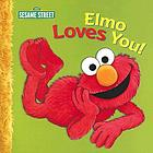 Elmo loves you : a poem by Elmo