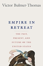 Empire in retreat : the past, present, and future of the United States