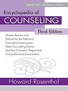 Encyclopedia of counseling : master review and tutorial for the National Counselor Examination, state counseling exams, and the Counselor Preparation Comprehensive Examination