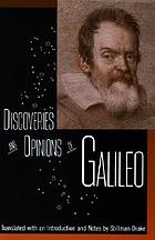 Discoveries and opinions of Galileo : including The starry messenger (1610), Letter to the Grand Duchess Christina (1615), and excerpts from Letters on sunspots (1613), the assayer (1623)