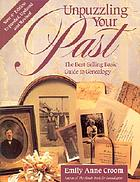 Unpuzzling your past : the best-selling basic guide to genealogy