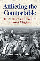 Afflicting the comfortable : journalism and politics in West Virginia