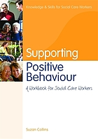 Supporting positive behaviour : a workbook for social care workers