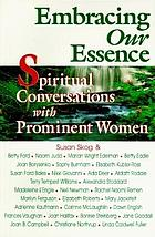 Embracing our essence : spiritual conversations with prominent women