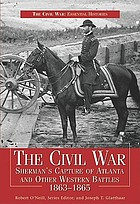 The Civil War. Sherman's capture of Atlanta and other Western battles, 1863-1865