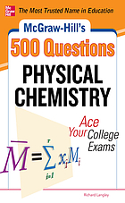 McGraw-Hill's 500 physical chemistry questions : ace your college exams