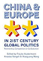 China and Europe in 21st century global politics : partnership, competition or co-evolution