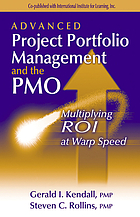 Advanced project portfolio management and the PMO : multiplying ROI at warp speed